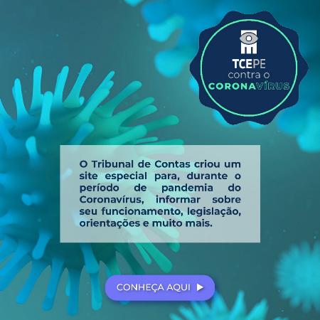 Imagem contendo uma logo  do TCE contra o coronavírus e com um texto: O Tribunal de contas criou um site especial para, durante o período de pandemia do Coronavírus,  informar sobre seu funcionamento, legislação, orientações e muito mais. No final da imagem Conheça aqui